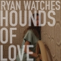 Artwork for Ryan Watches Hounds of Love