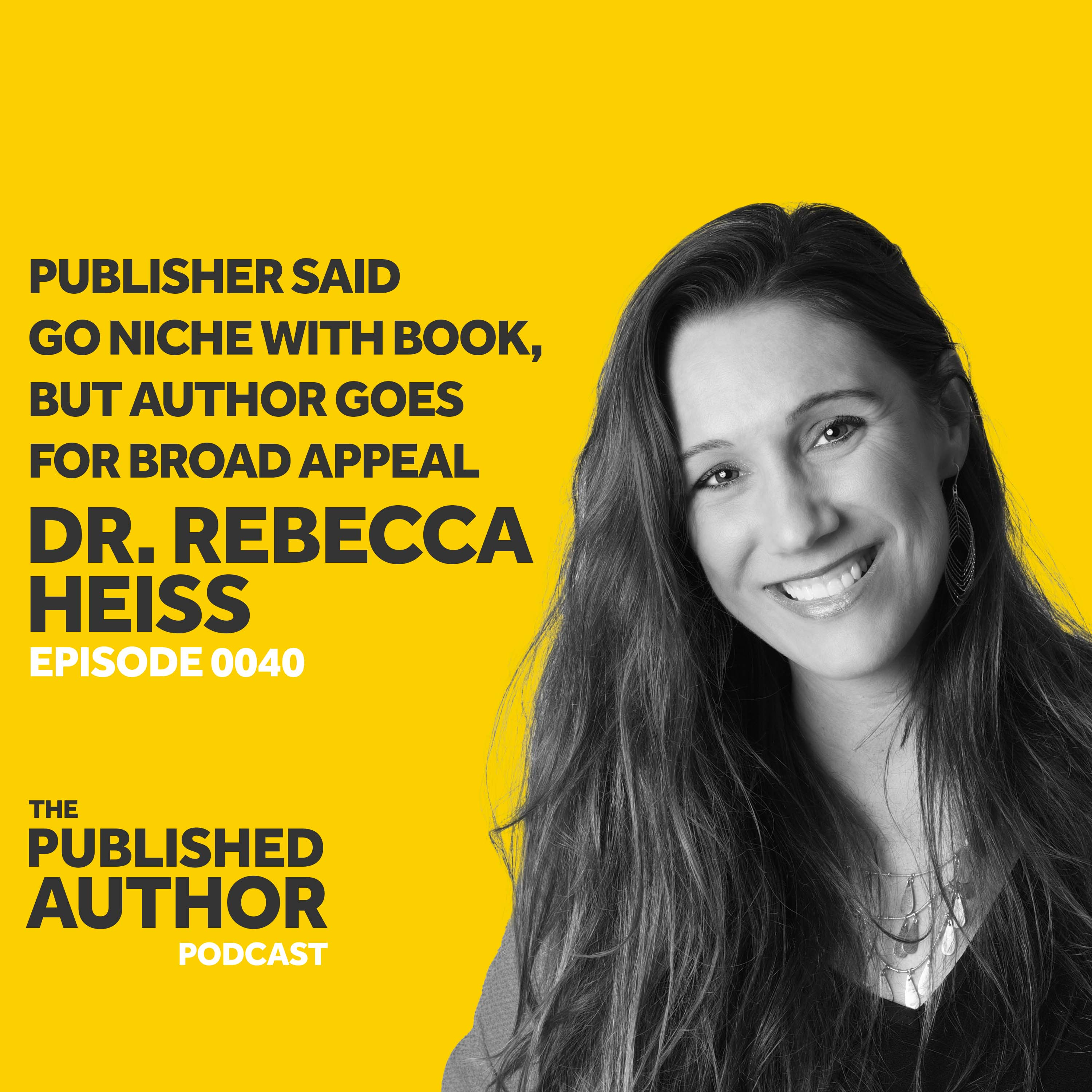 Publisher Said Go Niche With Book, But Author Goes For Broad Appeal
