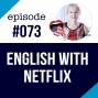 Artwork for #073 Learn English by watching TV series (with NETFLIX)