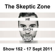 The Skeptic Zone #152 - 17.Sep.2011