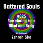 Artwork for Battered Souls #025 w/ Zahrah Sita - Reclaiming Your Mind and Body
