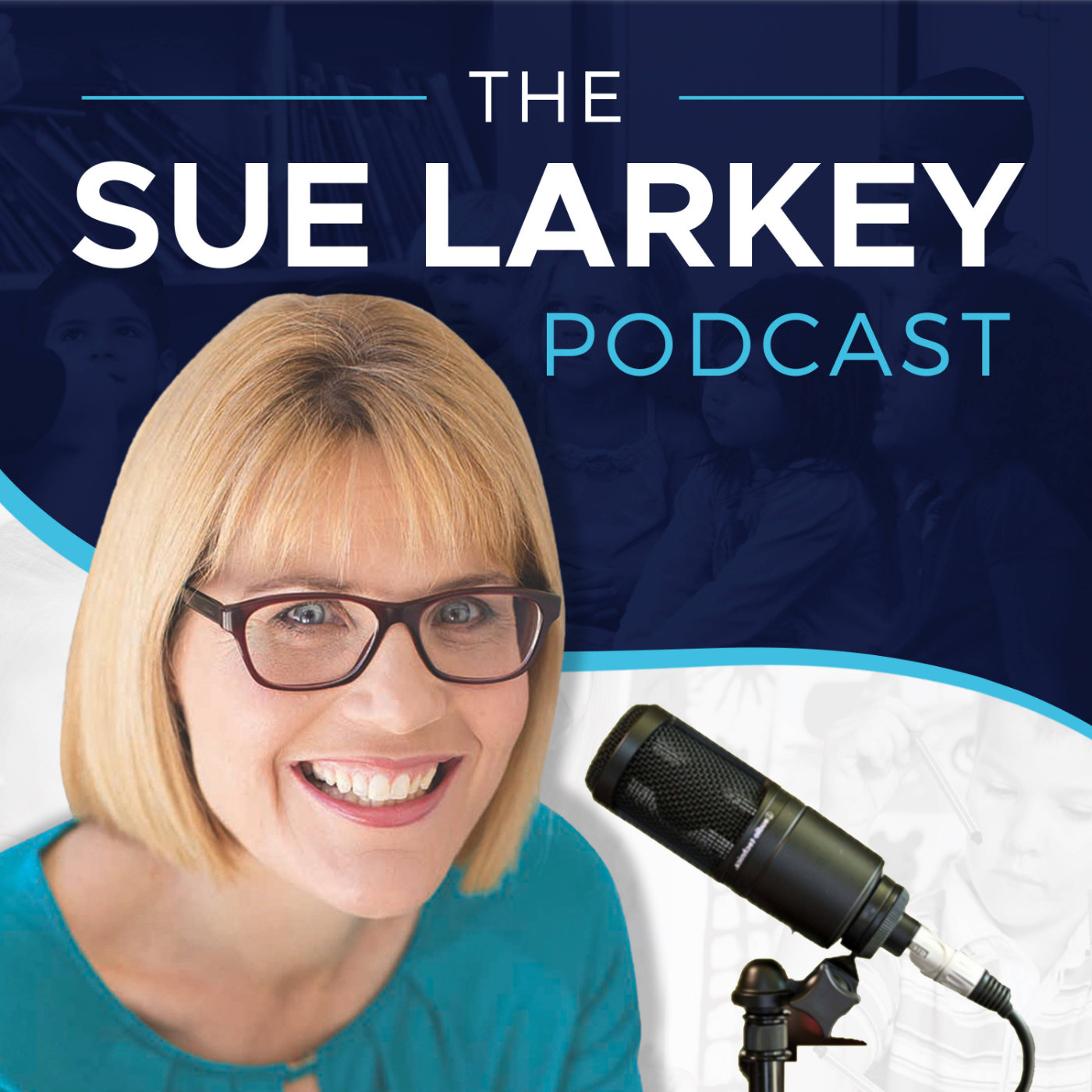 suelarkey's podcast