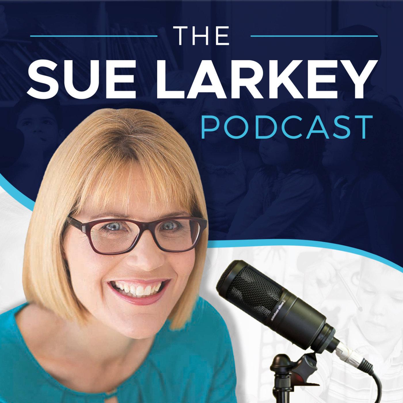 Sue Larkey Podcast show art