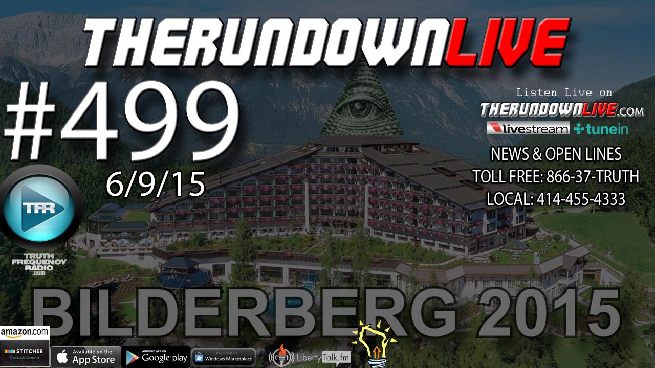 The Rundown Live #499 (Vaccines, Religion, Bilderberg)