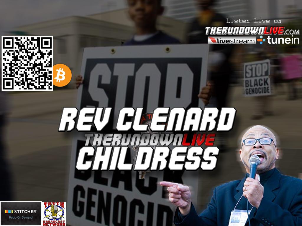 The Rundown Live #180 Rev Clenard Childress (Black Genocide,Depopulation,NWO)