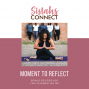 Artwork for Episode #26: Sistahs Connect Moment To Reflect - I Am Celebrating Me!