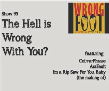 EP095--The Hell is Wrong With You?
