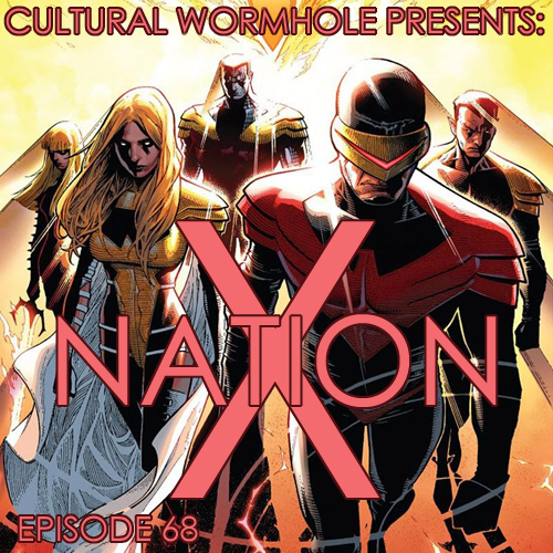Cultural Wormhole Presents: X-Nation Episode 68
