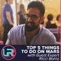 Artwork for Top 5 Things To Do On Mars with Ricci Bahia