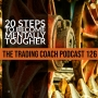 Artwork for 126 - 20 Steps To Becoming Mentally Tougher