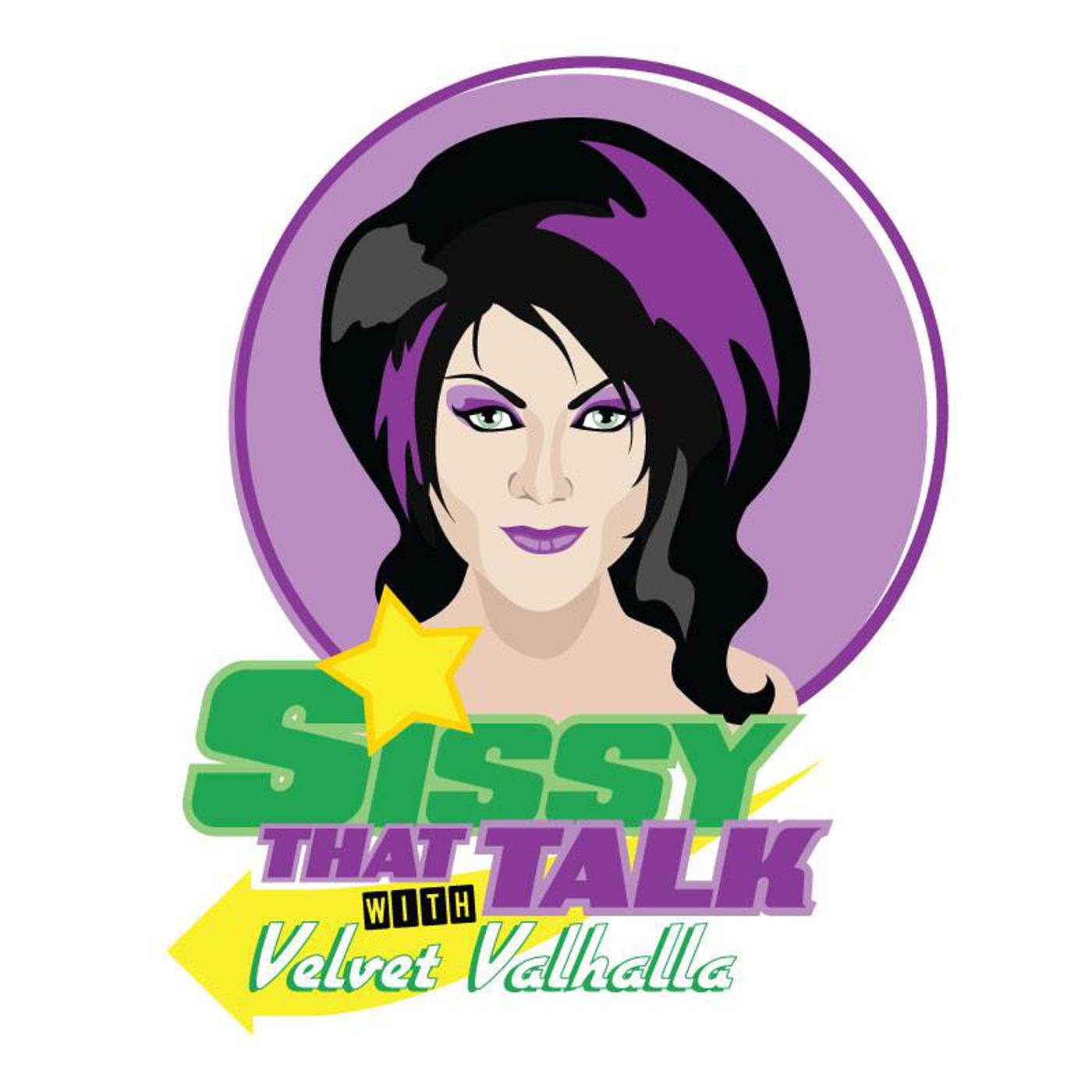 Sissy That Talk! with Velvet Valhalla show art