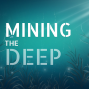Artwork for Mining the Deep Ep1: Is it worth sacrificing the ocean floor?