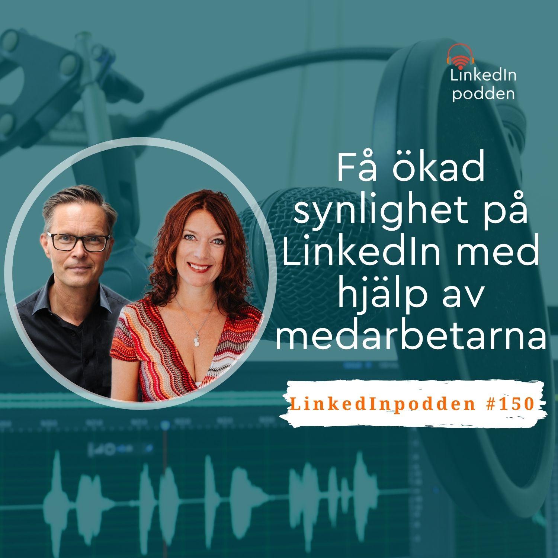 150 Så får företaget ökad synlighet på LinkedIn med hjälp av medarbetarna