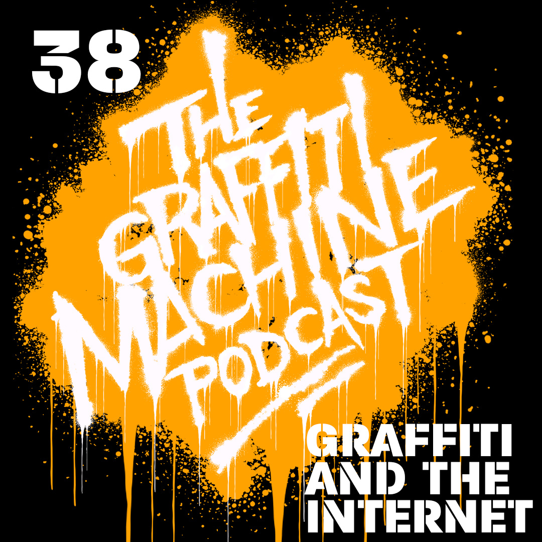 038: Graffiti and the Internet