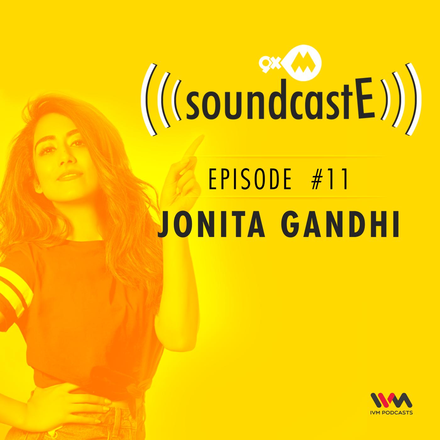 Ep. 11: 9XM SoundcastE with Jonita Gandhi