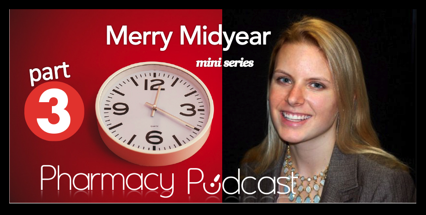 Merry Midyear - Part 3 - Pharmacy Podcast Episode 361