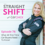 Artwork for The Straight Shift, #78:  What All First Time Car Buyers Need to Know!