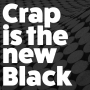 Artwork for Crap is the new Black