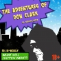 Artwork for The Adventures Of Don Clark (An Audio Drama Satire)