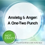 Artwork for Anxiety and Anger: A One-Two Punch