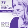 Artwork for Seeing The Bright Light With Carolyn Clapper - Episode 79