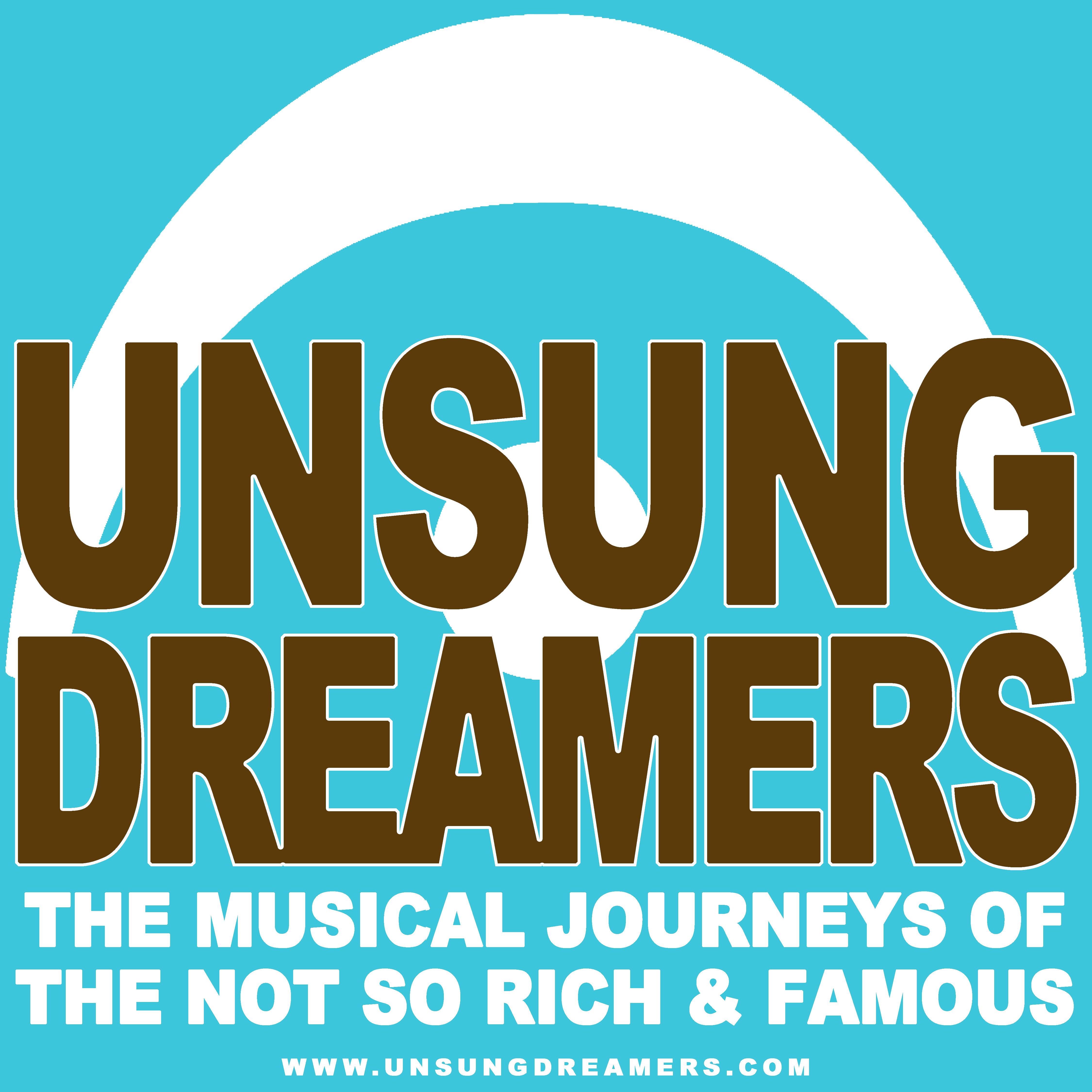 Unsung Dreamers - The Musical Journeys of the Not-So-Rich & Famous show art