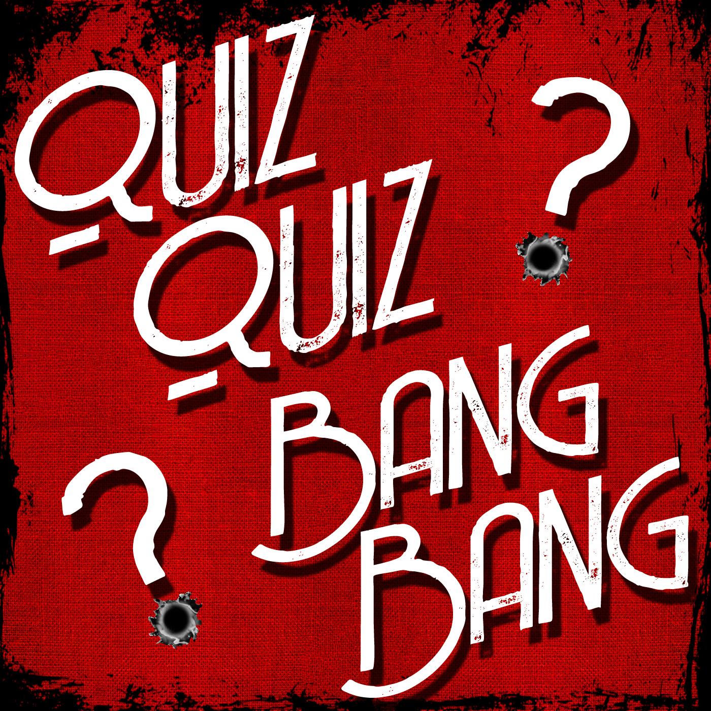 Quiz Quiz Bang Bang Trivia show art