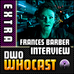 DWO WhoCast Interview Special - Frances Barber - Doctor Who Podcast