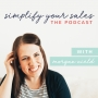 Artwork for 4 Productivity Hacks Directly From A Busy Working Momma: Simplify Your Sales