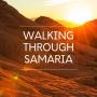 Artwork for Walking Through Samaria Episode 5: A Samaritan's Purse