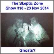 The Skeptic Zone #318 - 23.Nov.2014