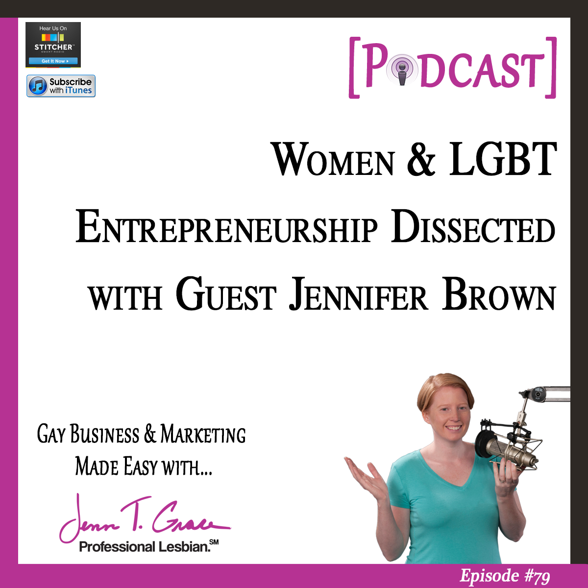 Personal Branding for the LGBTQ Professional - #79: Women & LGBT Entrepreneurship Dissected with Guest Jennifer Brown