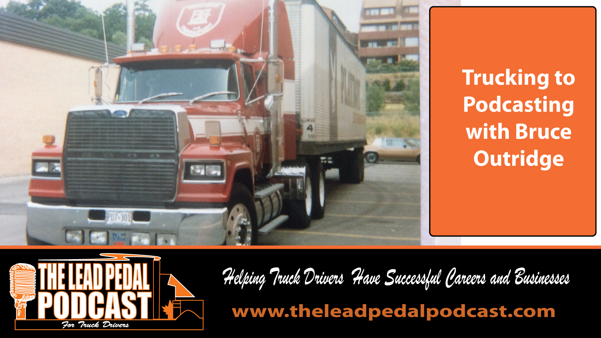 LP665 Forty Years Down the Road in Trucking With Bruce Outridge