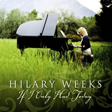 """If I Only Had Today"" with Hilary Weeks"