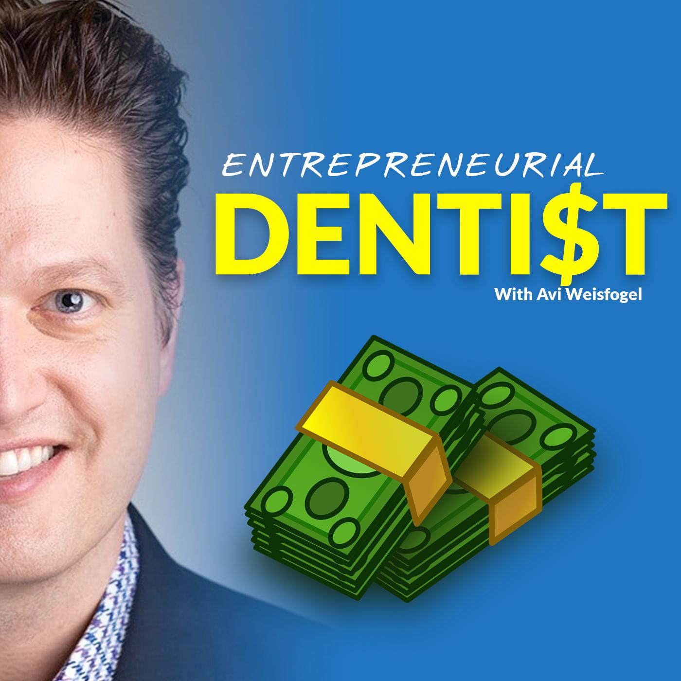 Entrepreneurial Dentist Podcast with Avi Weisfogel show art