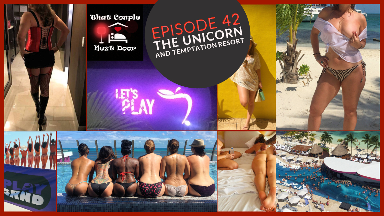 Episode 42 - The Unicorn and Temptation Resort