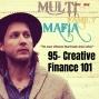 Artwork for 95 - Creative Finance 101