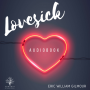 Artwork for Lovesick: Open to Me by Eric Gilmour