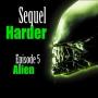 Artwork for Sequel Harder - Alien
