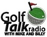Artwork for Golf Talk Radio with Mike & Billy - Clubbing with Dave & Golf Sweethearts