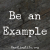 Be an Example show art
