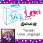 Artwork for SET 2 LOVE (Ep. 18): The 6th Love Language is Distance