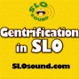 Artwork for SLO Sound Commentary: Gentrification in SLO