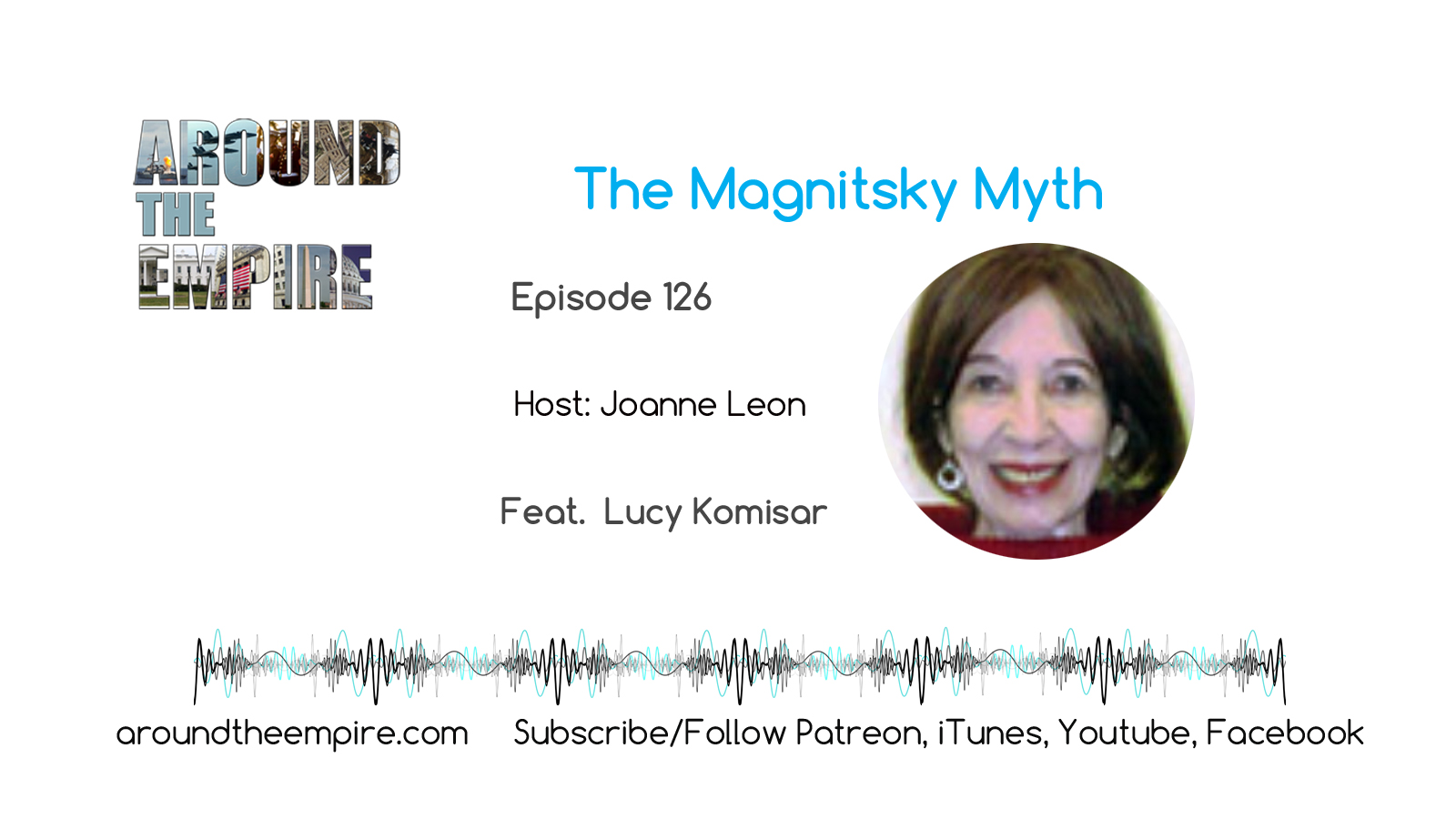 Ep 126 Magnitsky Myth feat Lucy Komisar