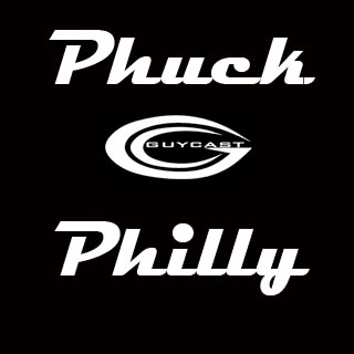 GuyCast - 260 - Phuck Philly