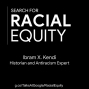 Artwork for Professor Ibram X. Kendi | How To Be Anti-Racist | The Search for Racial Equity