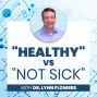 """Artwork for """"Healthy"""" vs """"Not Sick"""" with Dr. Lynn Flowers - Part 2"""