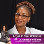 Artwork for S3E10: Living In Your Unlimited with Dr. Oneeka Williams