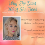 Artwork for Why She Does What She Does with Rebecca Ingram