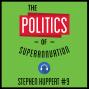 Artwork for 9: The Politics of Superannuation - Stephen Huppert